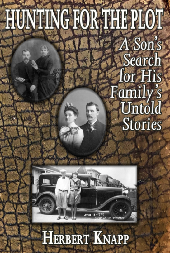 Hunting for the Plot, A Son's Search for His Family's Untold Story — a book by Herbert Knapp (front cover)